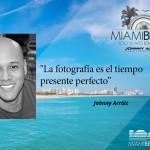 Johnny Arráiz, participa en Expo Foto Miami 2015 con una muestra fotográfica en honor a los 100 años de Miami Beach!